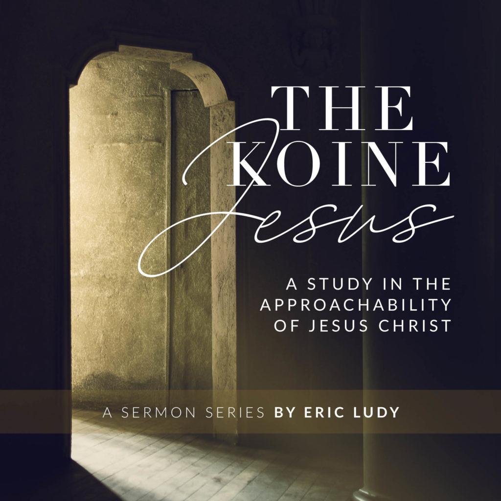 sermon-series-the-koine-Jesus-IG