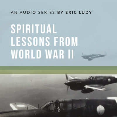 398: The Old Lion // Spiritual Lessons from WW2 — Part 51