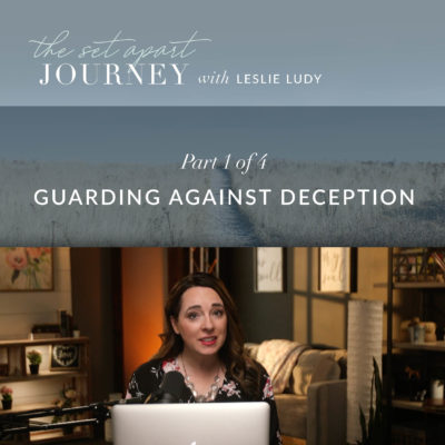 565: Guarding Against Deception (Leslie Ludy)
